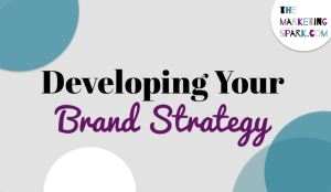 Brand Strategy The Marketing Spark